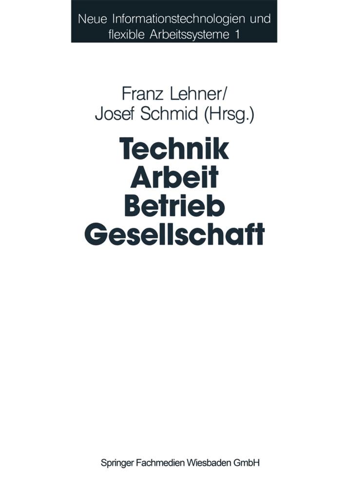 Technik Arbeit Betrieb Gesellschaft als Buch von
