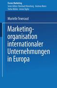Marketingorganisation internationaler Unternehmungen in Europa