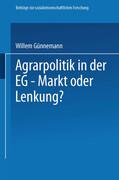 Agrarpolitik in der EG - Markt oder Lenkung?