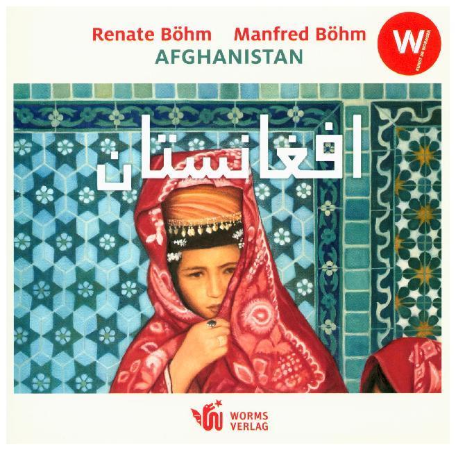 Afghanistan als Buch von Renate Böhm, Manfred Böhm