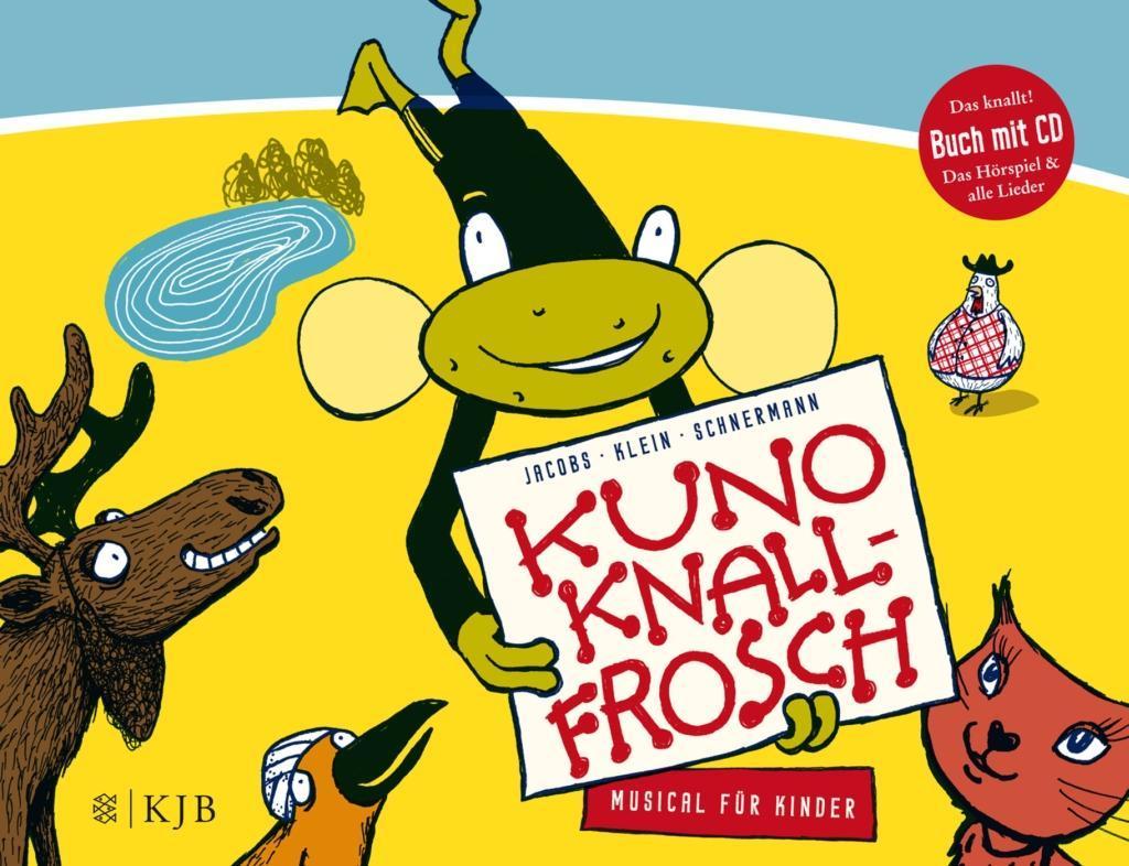 Kuno Knallfrosch. Musical für Kinder als Buch