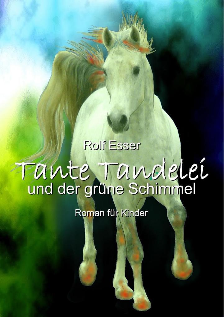 Tante Tandelei und der grüne Schimmel als eBook...