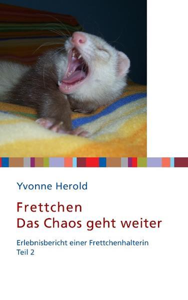 Frettchen - Das Chaos geht weiter als Buch von ...