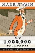 Die 1.000.000 Pfundnote und andere Erzählungen