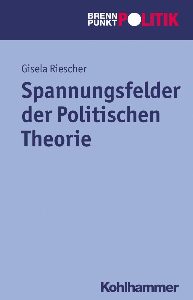 Spannungsfelder der Politischen Theorie als eBo...