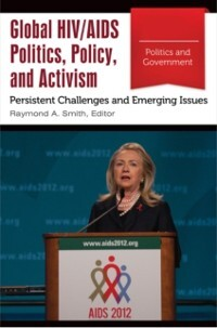 Global HIV/AIDS Politics, Policy, and Activism ...