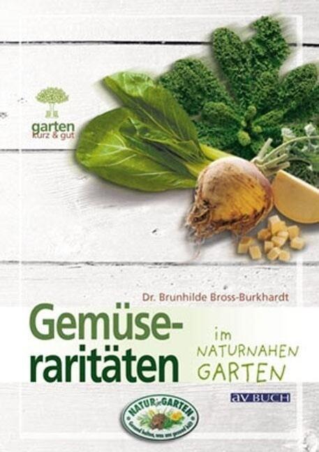 Gemüseraritäten im naturnahen Garten als Buch v...
