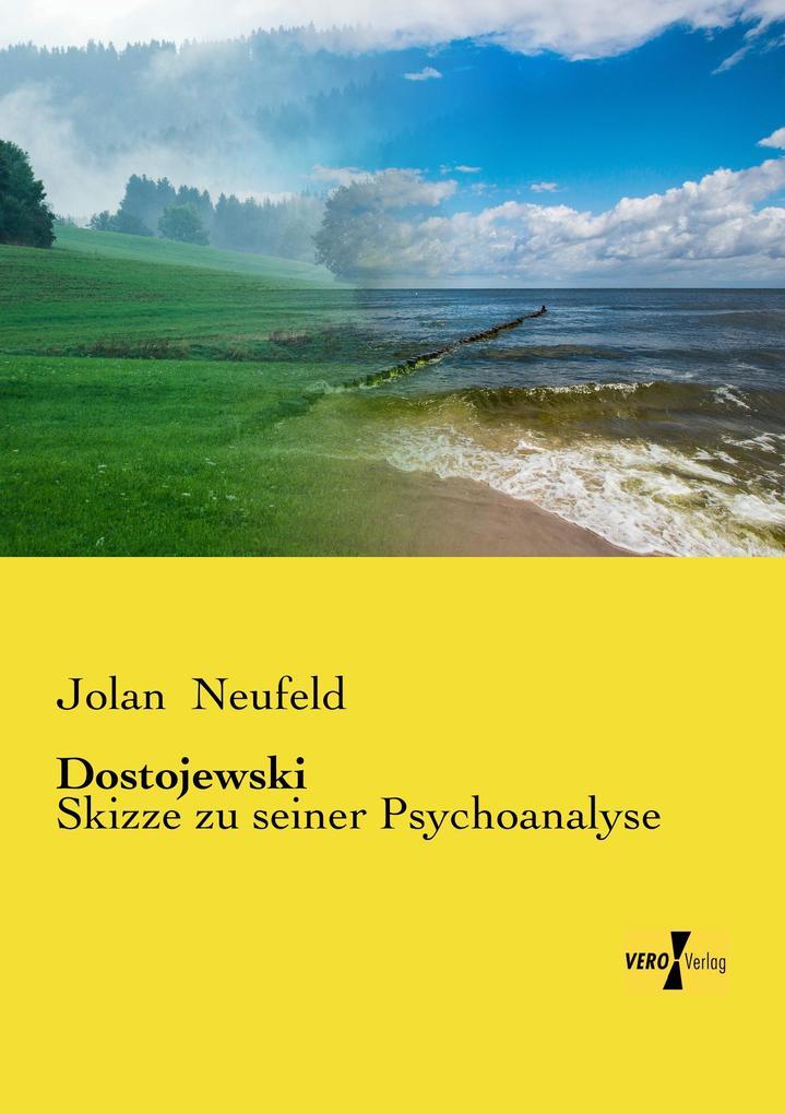 Dostojewski als Buch von Jolan Neufeld