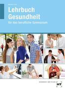 Lehrbuch Gesundheit für das berufliche Gymnasium