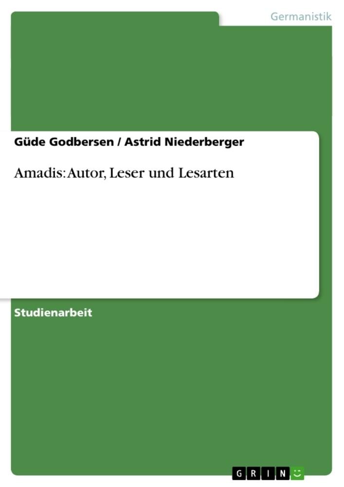Amadis: Autor, Leser und Lesarten als Buch von ...