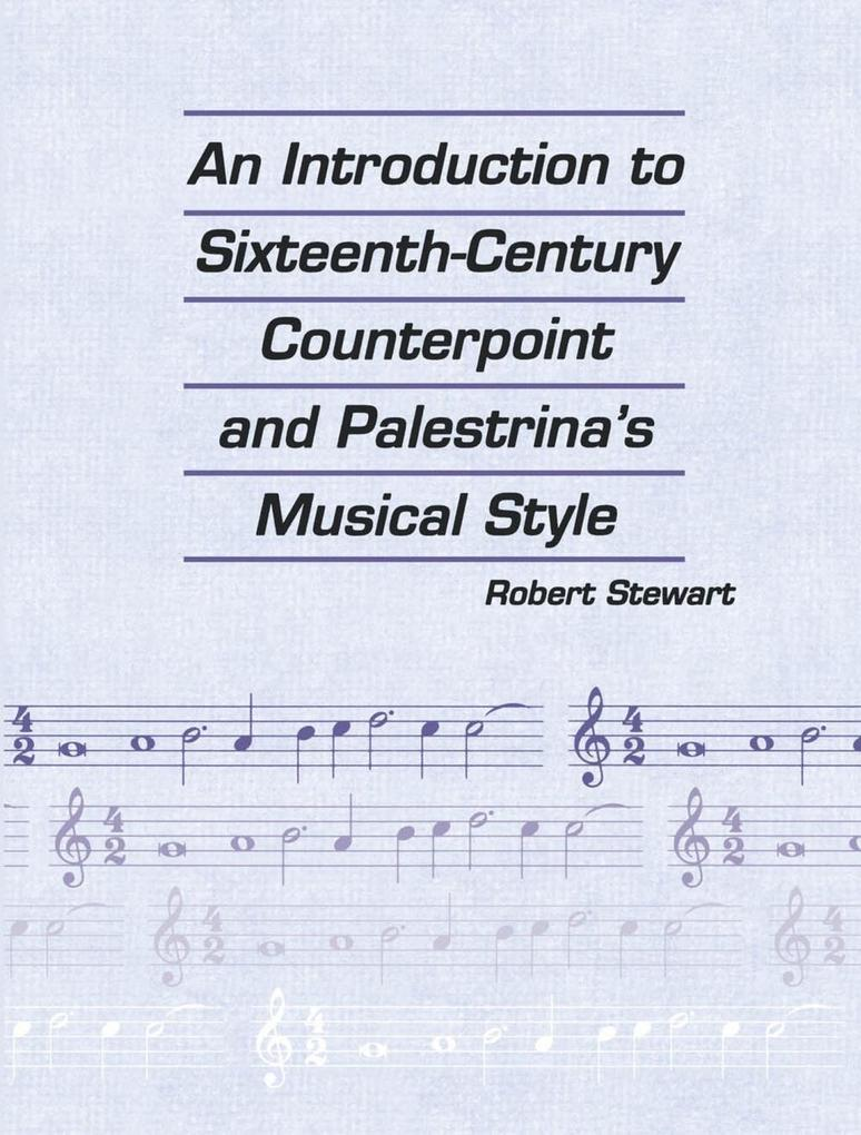 An Introduction to Sixteenth Century Counterpoi...