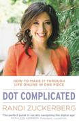 Dot Complicated - How to Make it Through Life Online in One Piece