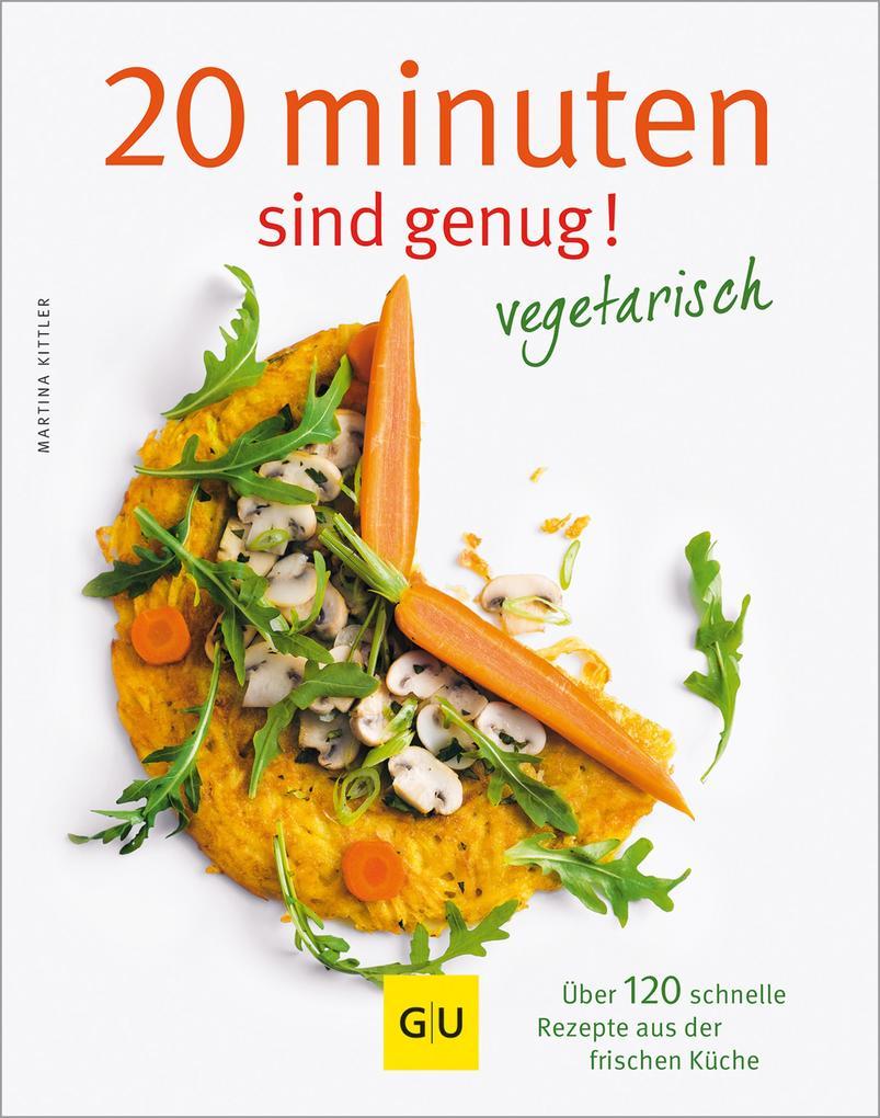 20 Minuten sind genug - vegetarisch als eBook