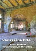 Verlassene Orte... (Posterbuch DIN A4 hoch)