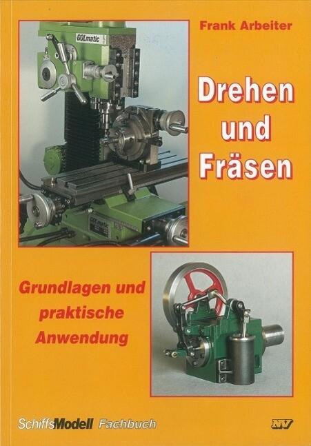Drehen und Fräsen als Buch von Frank Arbeiter
