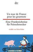 Un tour de France pour les gourmets Eine Frankreichreise für Feinschmecker