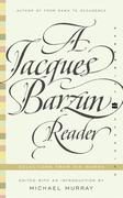 A Jacques Barzun Reader: Selections from His Works
