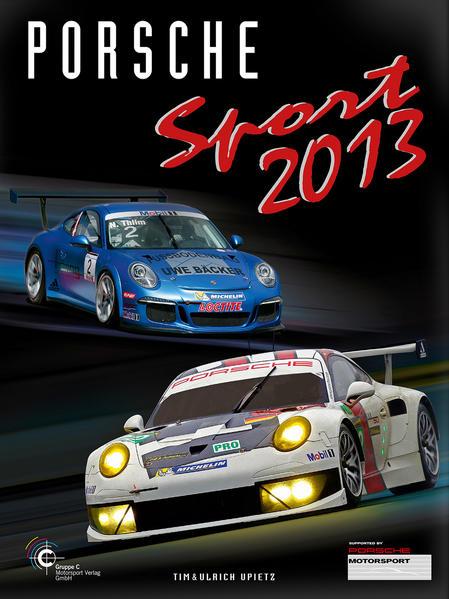 Porsche Sport 2013 als Buch von Rene de Boer, J...