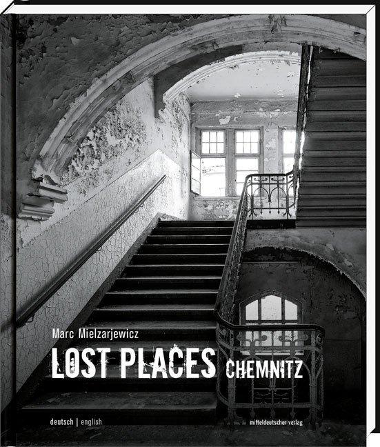 Lost Places Chemnitz als Buch von Sabine Ullric...