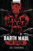 Star Wars(TM) Darth Maul: In Eisen