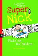 Super Nick 03 - Platz da, ihr Nieten!
