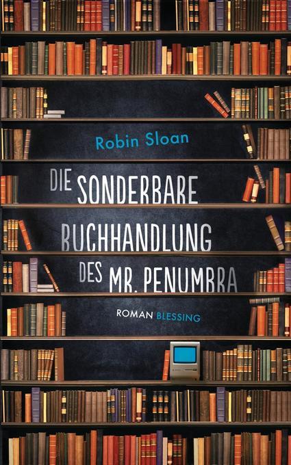 Die sonderbare Buchhandlung des Mr. Penumbra als Buch