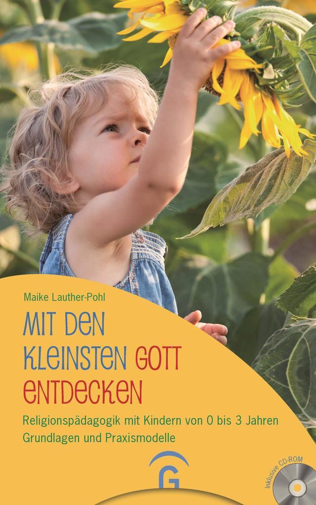 Mit den Kleinsten Gott entdecken als Buch