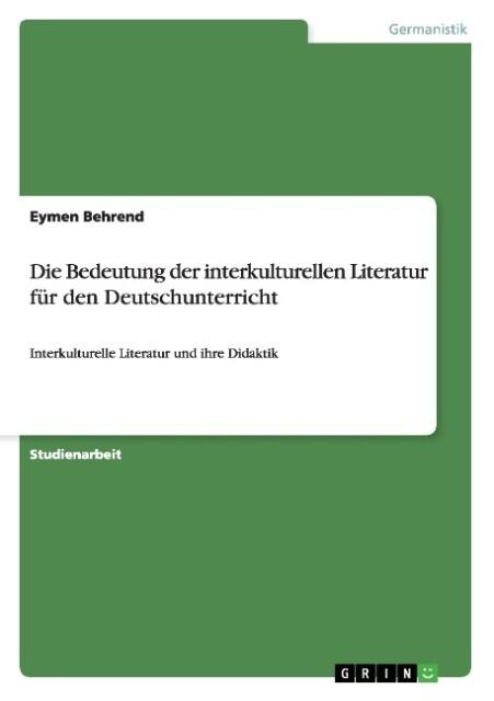 Die Bedeutung der interkulturellen Literatur fü...