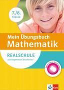 Mein Übungsbuch Mathematik 7./8. Klasse. Realschule und vergleichbare Schultypen