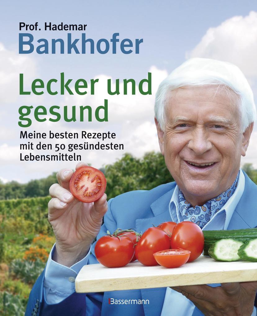 Lecker und gesund als Buch von Hademar Bankhofer