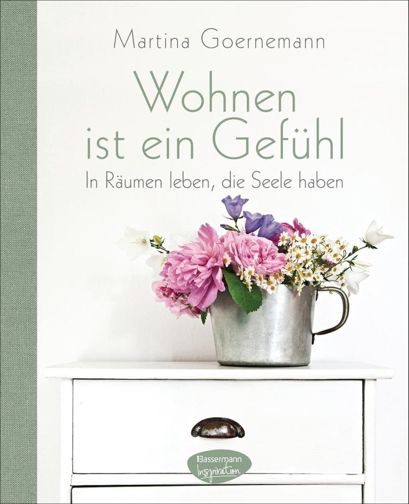 Wohnen ist ein Gefühl als Buch von Martina Goer...