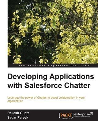 Developing Applications with Salesforce Chatter...
