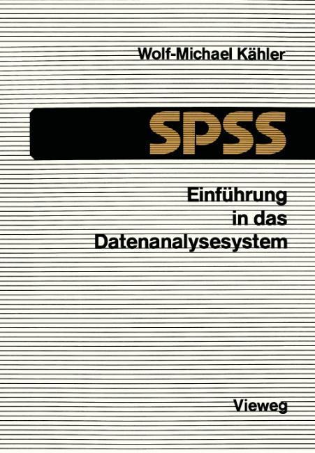 Einführung in das Datenanalysesystem SPSS als B...