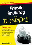 Physik im Alltag für Dummies
