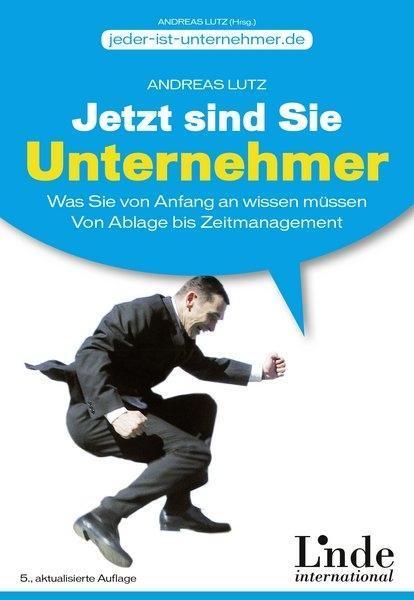 Jetzt sind Sie Unternehmer als Buch von Andreas...