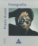 Praxis Kunst. Fotografie