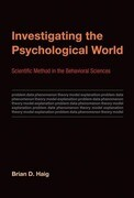 Investigating the Psychological World: Scientific Method in the Behavioral Sciences