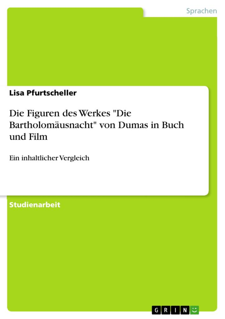 Die Figuren des Werkes Die Bartholomäusnacht von Dumas in Buch und Film als eBook Download von Lisa Pfurtscheller - Lisa Pfurtscheller