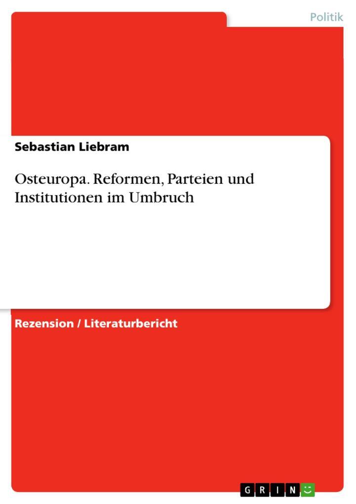 Osteuropa. Reformen, Parteien und Institutionen...