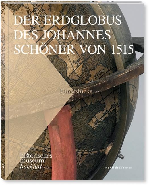 Der Erdglobus des Johannes Schöner von 1515 als...