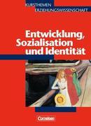 Kursthemen Erziehungswissenschaft 4. Entwicklung, Sozialisation und Identität