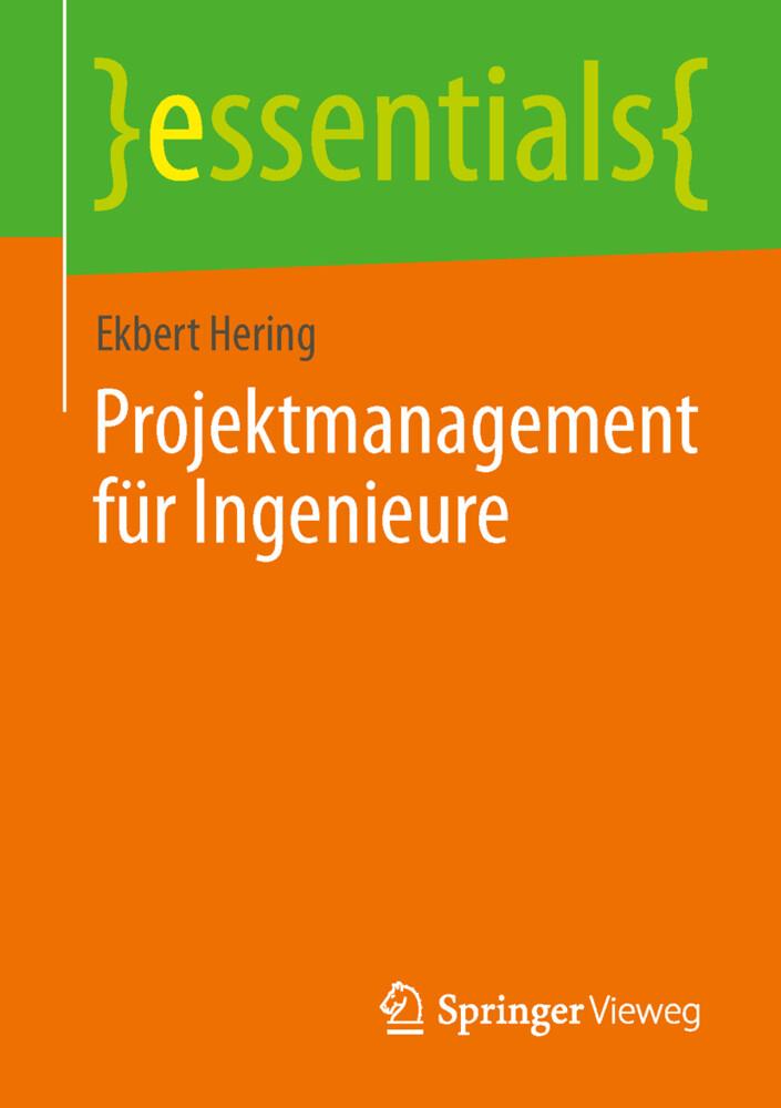 Projektmanagement für Ingenieure als Buch von E...