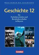 Geschichte 12. Bayern. Fachoberschulen und Berufsoberschulen