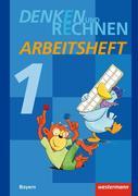 Denken und Rechnen 1. Arbeitsheft. Grundschule. Bayern
