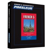 Pimsleur French Level 5 CD: Learn to Speak and Understand French with Pimsleur Language Programs