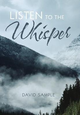 Listen to the Whisper als Buch von David Sample