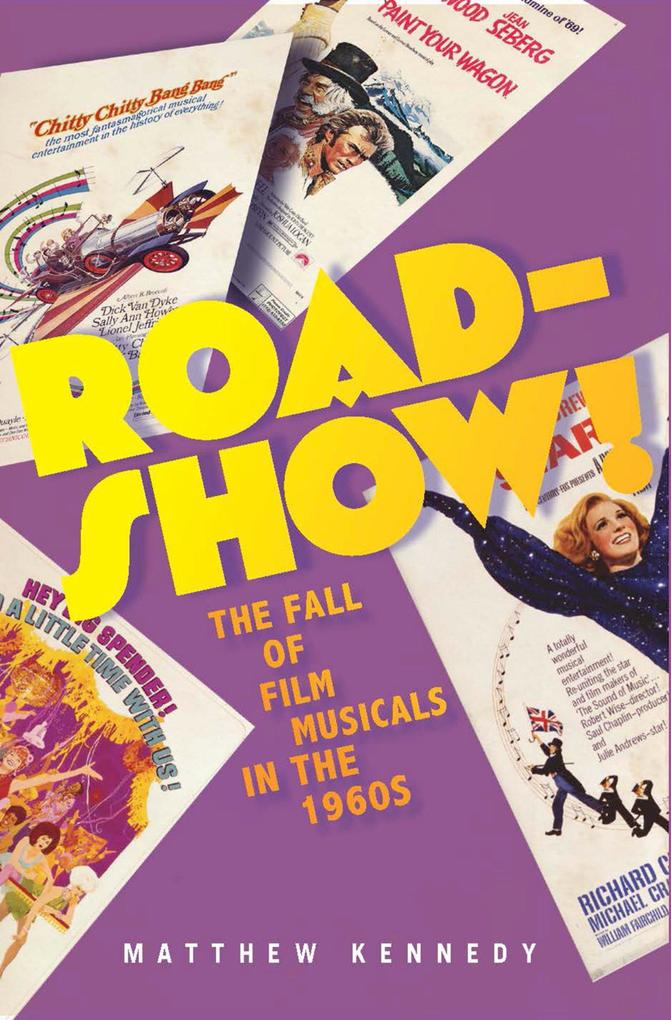 Roadshow!: The Fall of Film Musicals in the 196...