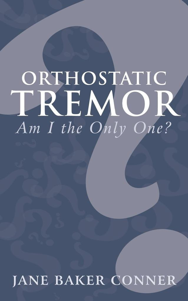 Orthostatic Tremor: Am I the Only One? als Taschenbuch
