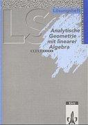 Lambacher-Schweizer. Analytische Geometrie mit linearer Algebra Grundkurs. Lösungsheft. Ausgabe A
