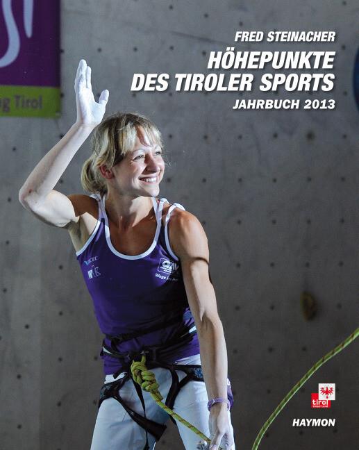 Höhepunkte des Tiroler Sports - Jahrbuch 2013 a...